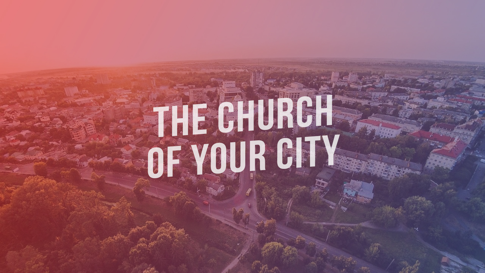 CHURCH OF YOUR CITY